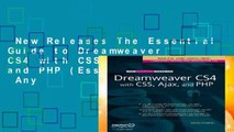 New Releases The Essential Guide to Dreamweaver CS4 with CSS, Ajax, and PHP (Essentials)  Any