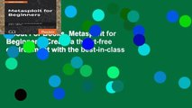 About For Books  Metasploit for Beginners: Create a threat-free environment with the best-in-class