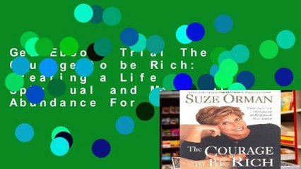 Get s  The Courage To Be Rich Creating A Life Of Spiritual And Material Abundance For Full Movies