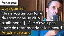 """Gay Games : """"Je ne voulais pas faire de sport dans un club traditionnel, parce que je n'avais pas envie de retourner dans le placard"""""""
