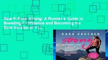 New E-Book Strong: A Runner s Guide to Boosting Confidence and Becoming the Best Version of You