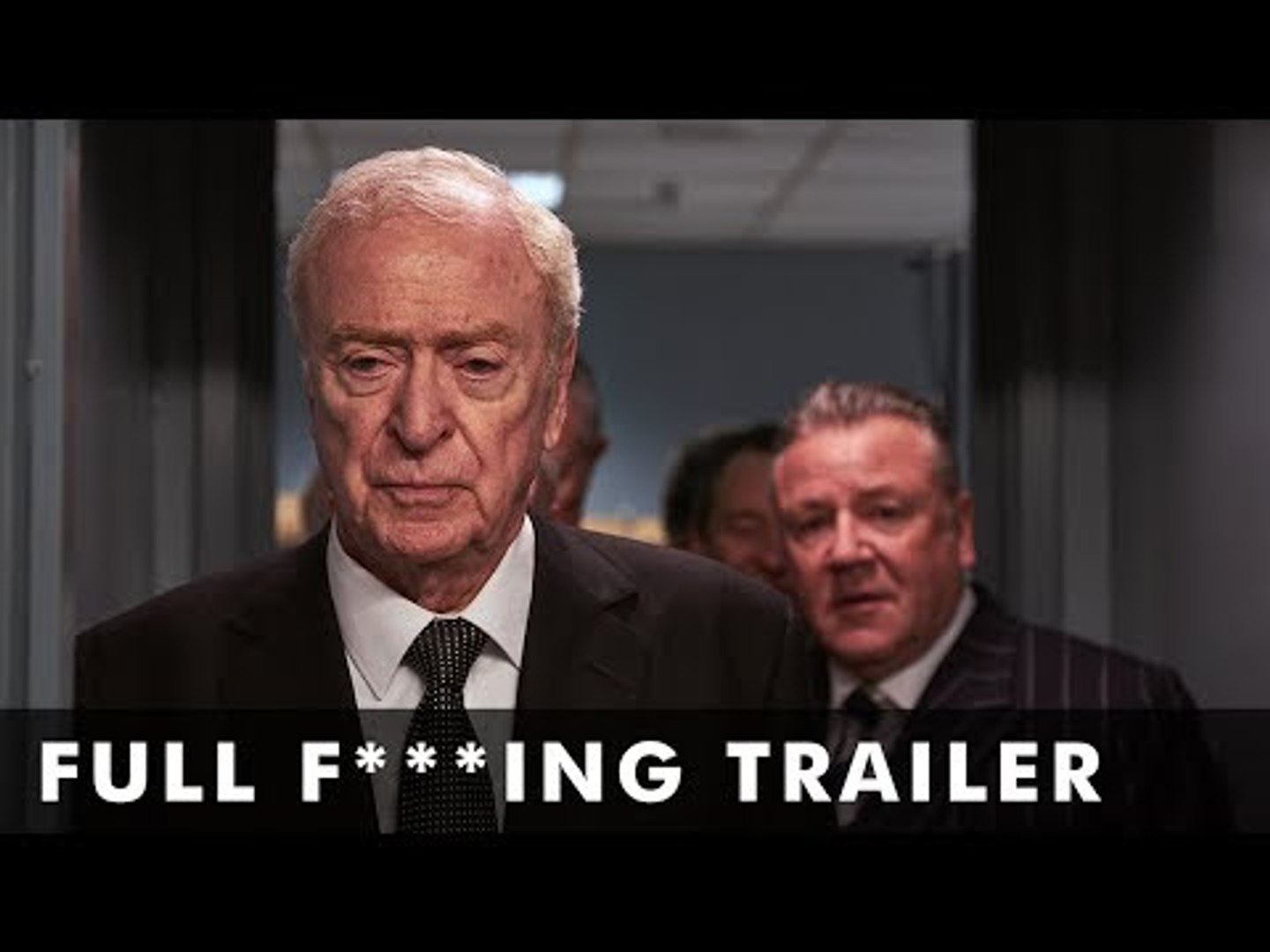 KING OF THIEVES – Full F***ing Trailer – Starring Michael Caine