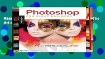 Readinging new Photoshop for Right-brainers: The Art of Photomanipulation free of charge