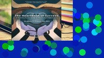 Reading The Heartbeat of Success  A Med Student s Guide to Med School Admissions For Kindle