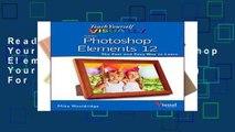 Reading Full Teach Yourself Visually Photoshop Elements 12 (Teach Yourself VISUALLY (Tech)) For