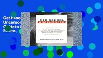 Get Ebooks Trial Med School Uncensored: The Insider s Guide to Surviving Admissions, Exams,