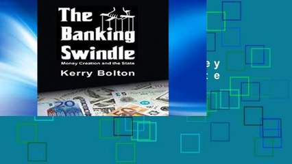Get s  The Banking Swindle Money Creation And The State  Full Movies