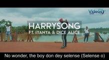 VBTV : HARRYSONG  - SELENSE FT. IYANYA, DICE AILES - VIDEOSBANKTV - Video with lyrics