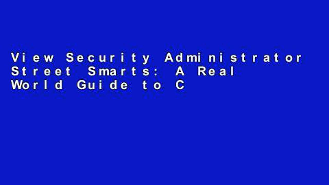 View Security Administrator Street Smarts: A Real World Guide to CompTIA Security+ Skills online