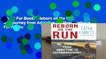 About For Books  Reborn on the Run: My Journey from Addiction to Ultramarathons  For Kindle