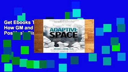 Get s  Adaptive Space How Gm And Other Companies Are Positively Disrupting Themselves Full Movies