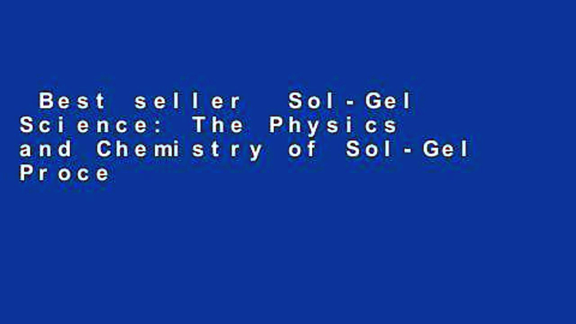 Best seller  Sol-Gel Science: The Physics and Chemistry of Sol-Gel Processing  Full