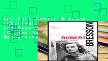 Get Full Robert Bresson (Revised), Revised and Expanded Edition (Cinematheque Ontario Monographs)