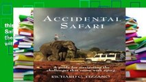 this books is available Accidental Safari: A Guide for Navigating the Challenges That Come with