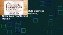 Access books The Lifestyle Business Owner: How to Buy a Business, Grow Your Profits, and Make It