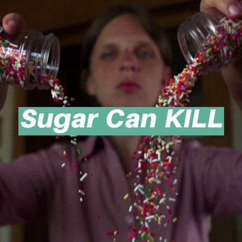 Sugar can kill