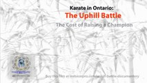 Karate in Ontario: THE UPHILL BATTLE 'THE COST OF RAISING A CHAMPION'