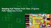 Reading Full Tibetan Folk Tales (Pilgrims Folk Tales) any format