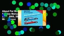About For Books  Mini Cooper Service Manual 2002, 2003, 2004, 2005, 2006: Mini Cooper, Mini Cooper