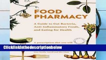 D0wnload Online Food Pharmacy: A Guide to Gut Bacteria, Anti-Inflammatory Foods, and Eating for