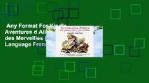 Any Format For Kindle  Aventures d Alice au Pays des Merveilles (Dover Dual Language French)
