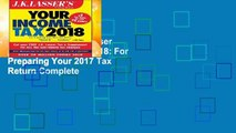 Full version  J.K. Lasser s Your Income Tax 2018: For Preparing Your 2017 Tax Return Complete