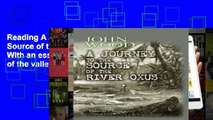 Reading A Journey to the Source of the River Oxus: With an essay on the geography of the valley of