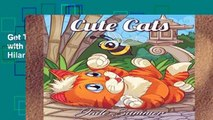 Get Trial Cute Cats: An Adult Coloring Book with Funny Cats, Adorable Kittens, and Hilarious