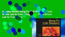 Access books Kung Fu Cult Masters: From Bruce Lee to Crouching Tiger: From Bruce Lee to Crouching