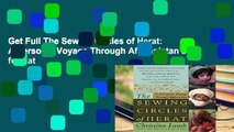 Get Full The Sewing Circles of Herat: A Personal Voyage Through Afghanistan any format