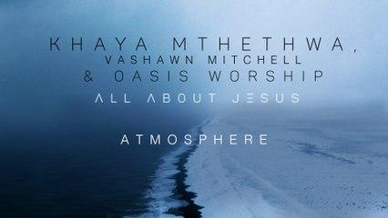 Khaya Mthethwa - Atmosphere