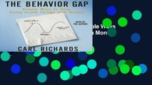 Get Full The Behavior Gap: Simple Ways to Stop Doing Dumb Things with Money (Your Coach in a Box)