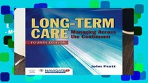 Best ebook  Long-Term Care - Managing Across the Continuum - Includes Navigate 2 Advantage