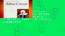 New Releases Julius Caesar  Complete Study Edition  Commentary, Complete Text, Glossary (Complete
