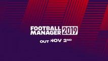 Football Manager 2019 - Trailer date de sortie