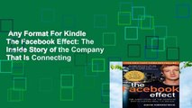 Any Format For Kindle  The Facebook Effect: The Inside Story of the Company That Is Connecting