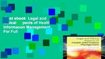 Best ebook  Legal and Ethical Aspects of Health Information Management  For Full
