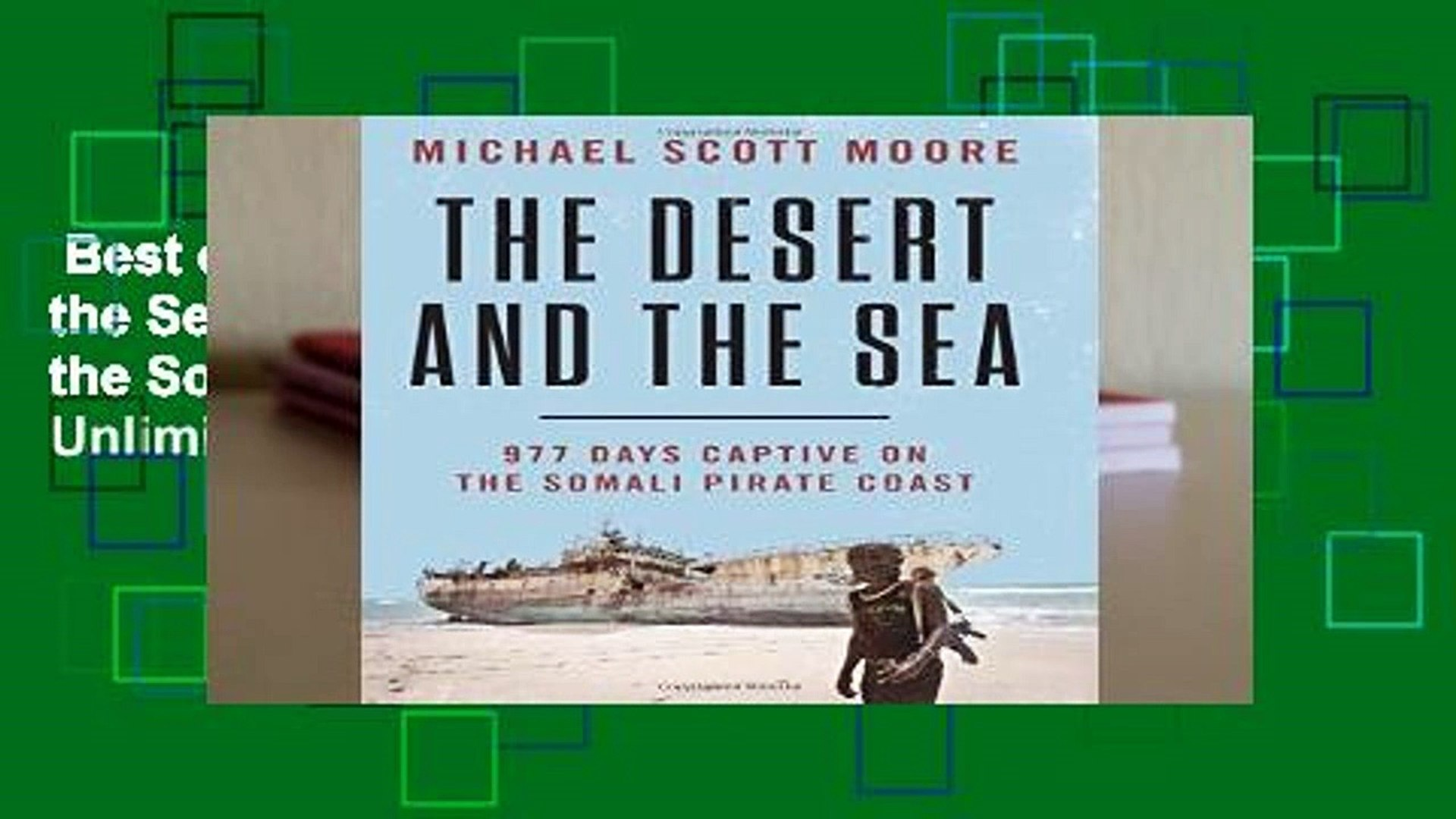 Best ebook  The Desert and the Sea: 977 Days Captive on the Somali Pirate Coast  Unlimited