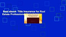 Best ebook  Title Insurance for Real Estate Professional Complete