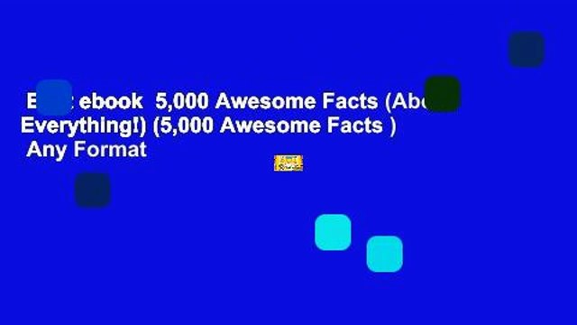 Best ebook  5,000 Awesome Facts (About Everything!) (5,000 Awesome Facts )  Any Format