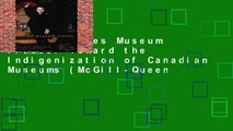 New Releases Museum Pieces: Toward the Indigenization of Canadian Museums (McGill-Queen