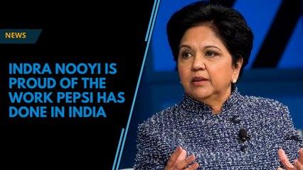 Indra Nooyi is proud of the work Pepsi has done in India