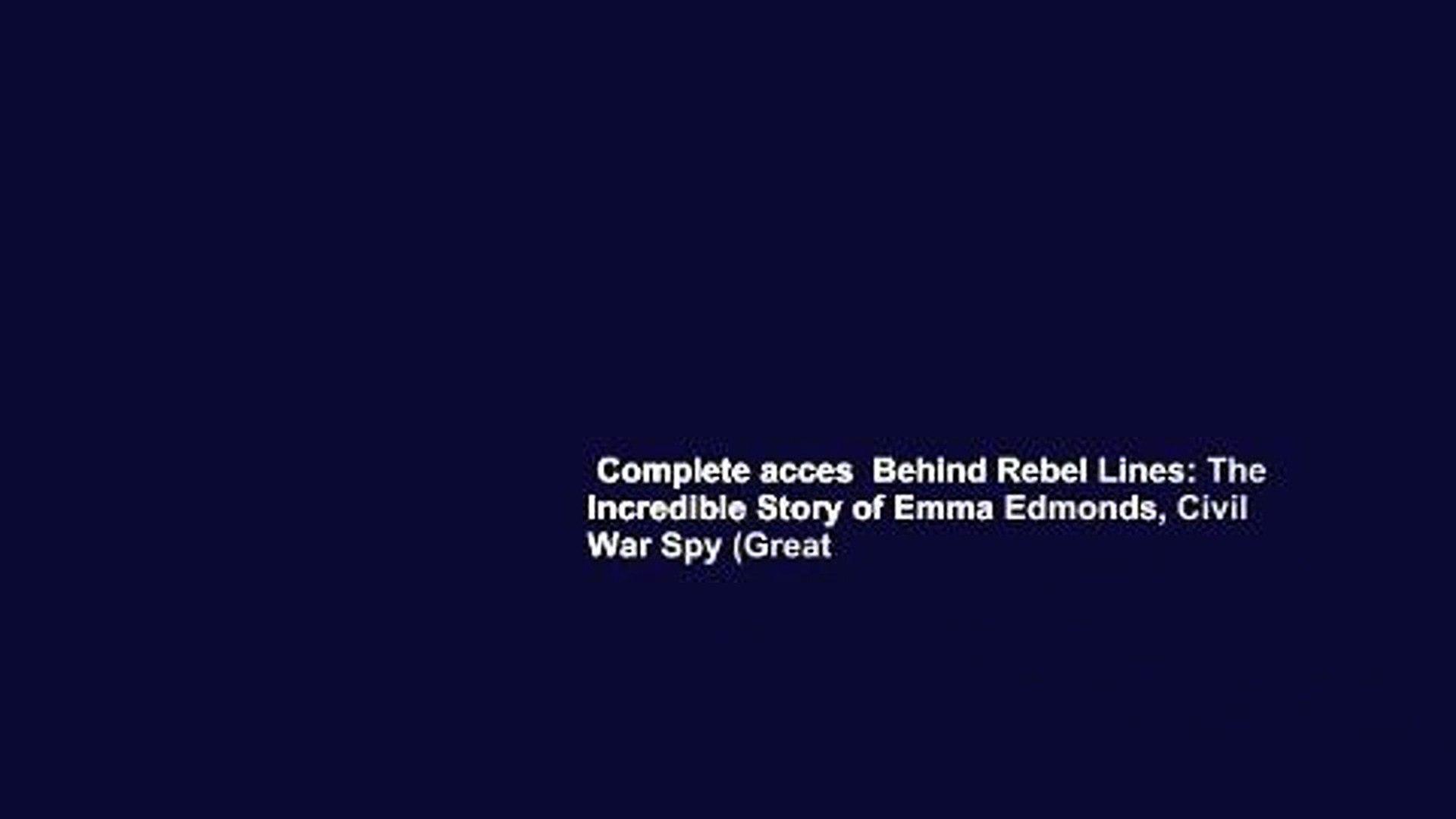 Behind Rebel Lines The Incredible Story of Emma Edmonds Civil War Spy
