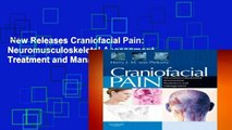 New Releases Craniofacial Pain: Neuromusculoskeletal Assessment, Treatment and Management, 1e