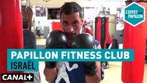 La boxe en Israël - Papillon Fitness Club - L'Effet Papillon – CANAL+