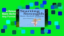 New Releases Starting Strength: Basic Barbell Training  Any Format