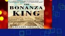 New Releases The Bonanza King: John MacKay and the Battle Over the Greatest Riches in the