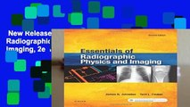 New Releases Essentials of Radiographic Physics and Imaging, 2e  Review