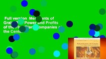 Full version  Merchants of Grain: The Power and Profits of the Five Giant Companies at the Center