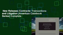 New Releases Contracts: Transactions and Litigation (American Casebook Series) Complete
